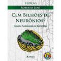 CEM BILHÕES DE NEURÔNIOS: CONCEITOS FUNDAMENTAIS DE NEUROCIÊNCIA